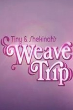 Tiny & Shekinah's Weave Trip: Season 1