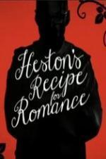 Heston's Recipe For Romance