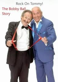 Rock On Tommy: The Bobby Ball Story