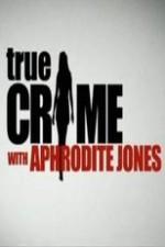True Crime With Aphrodite Jones: Season 3