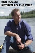 Ben Fogle: Return To The Wild: Season 1