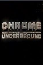 Chrome Underground: Season 1