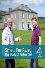 Small, Far Away: The World Of Father Ted