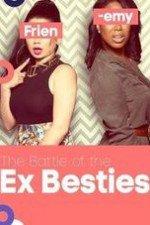Battle Of The Ex-besties: Season 1