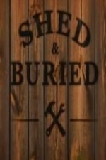 Shed And Buried: Season 1