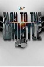 Play To The Whistle: Season 1