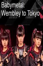 Babymetal: Wembley To Tokyo