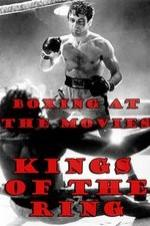 Boxing At The Movies: Kings Of The Ring