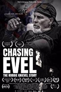 Chasing Evel: The Life Of Robbie Knievel