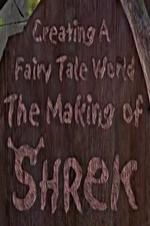 Creating A Fairy Tale World: The Making Of 'shrek'