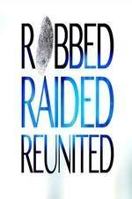 Robbed, Raided And Reunited: Season 1