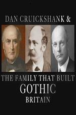 Dan Cruickshank & The Family That Built Gothic Britain
