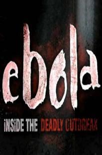 Ebola: Inside The Deadly Outbreak