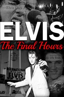 Elvis The Final Hours