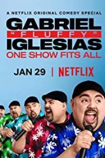 Gabriel Fluffy Iglesias: One Show Fits All