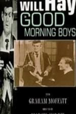 Good Morning, Boys