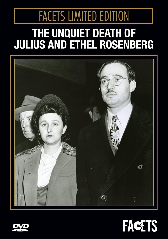 The Unquiet Death Of Julius & Ethel Rosenberg