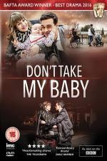 Don't Take My Baby
