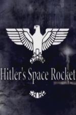 Hitler's Space Rocket
