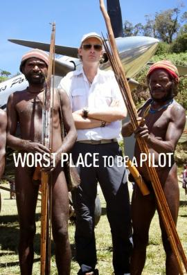 Worst Place To Be A Pilot: Season 1