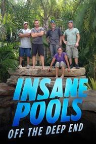 Insane Pools Off The Deep End: Season 1