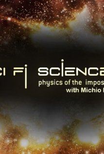 Sci Fi Science: Physics Of The Impossible: Season 1