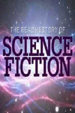 The Real History Of Science Fiction: Season 1