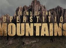 Legend Of The Superstition Mountains: Season 1