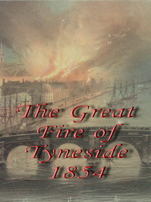 The Great Fire Of Tyneside 1854
