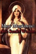 Mary Magdalene: Art's Scarlet Woman