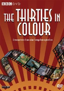 The Thirties In Colour: Season 1