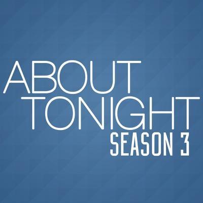 About Tonight: Season 3