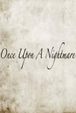 Once Upon A Nightmare