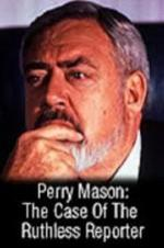 Perry Mason: The Case Of The Ruthless Reporter