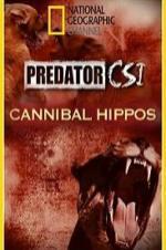 Predator Csi Cannibal Hippos