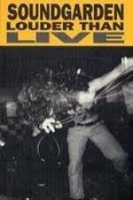 Soundgarden: Louder Than Live