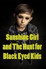 Sunshine Girl And The Hunt For Black Eyed Kids