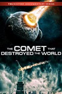 The Comet That Destroyed The World