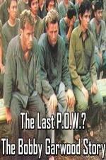 The Last P.o.w.? The Bobby Garwood Story
