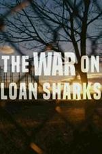 The War On Loan Sharks