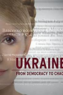 Ukraine: From Democracy To Chaos