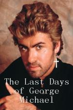 The Last Days Of George Michael