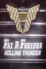 Fat N' Furious: Rolling Thunder: Season 1