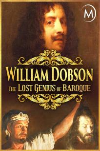 William Dobson, The Lost Genius Of Baroque