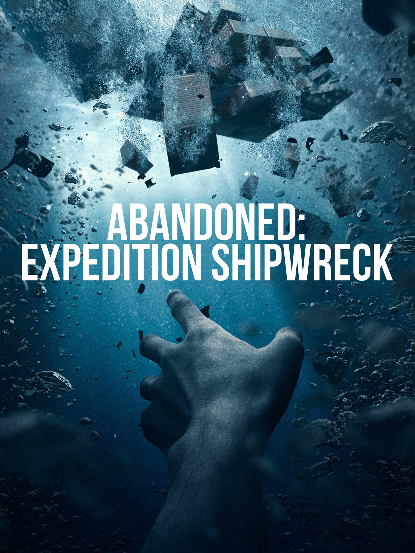 Abandoned: Expedition Shipwreck: Season 1