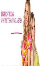 Big Rich Texas: Whitney's Having A Baby: Season 1