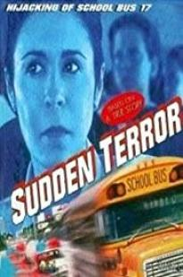 Sudden Terror: The Hijacking Of School Bus #17